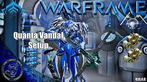 Warframe My Quanta Vandal Setup (U16.4