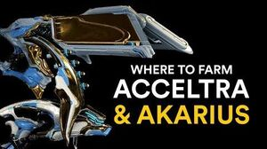 Where to farm Acceltra & Akarius! (Warframe)