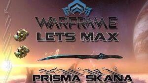 Lets Max (Warframe) E63 - Prisma Skana