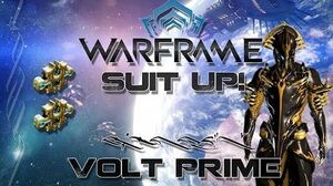 Suit Up (Warframe) E2 - Volt Prime