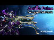 Astilla Prime - Galvanized Build & Weapon Guide