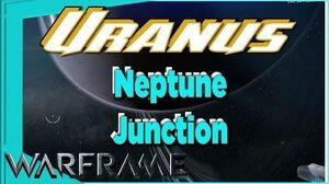 Neptune Junction on URANUS Warframe