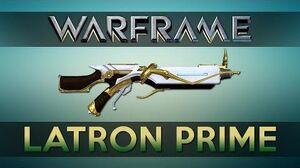 WARFRAME LATRON PRIME Advanced Guide