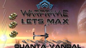Lets Max (Warframe) E49 - Quanta Vandal