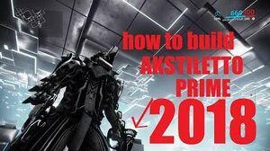Akstiletto prime build - WARFRAME 2018