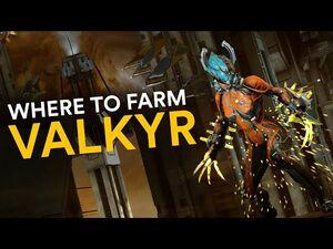 Where to farm Valkyr! (Warframe)