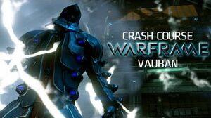 Crash Course In WARFRAME - Vauban