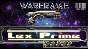 Warframe-U18-Lex Prime Builds