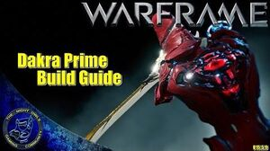 Warframe Dakra Prime Build Guide (U15.5