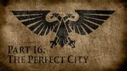Warhammer 40,000 Grim Dark Lore Part 16 – The Perfect City