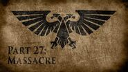 Warhammer 40,000 Grim Dark Lore Part 27 – Massacre