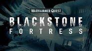 Blackstone Fortress Into the Fortress