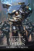 Ferrus Manus - The Gorgon of Medusa.jpg