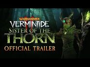 Warhammer- Vermintide 2 - Sister of the Thorn Career - Official Trailer