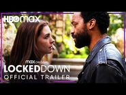 Locked Down - Official Trailer - HBO Max