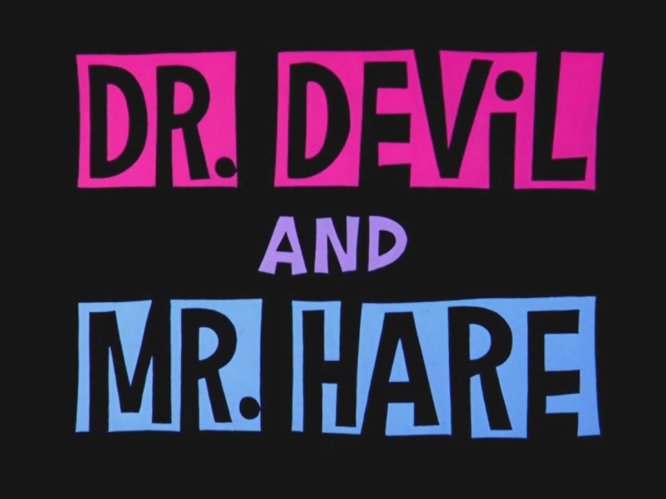 Dr. Devil and Mr. Hare