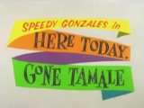 Here Today, Gone Tamale