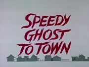 Speedy Ghost to Town.png