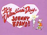 It's Valentine's Day, Johnny Bravo!