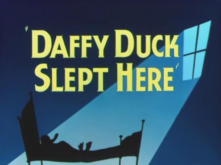 Daffy Duck Slept Here