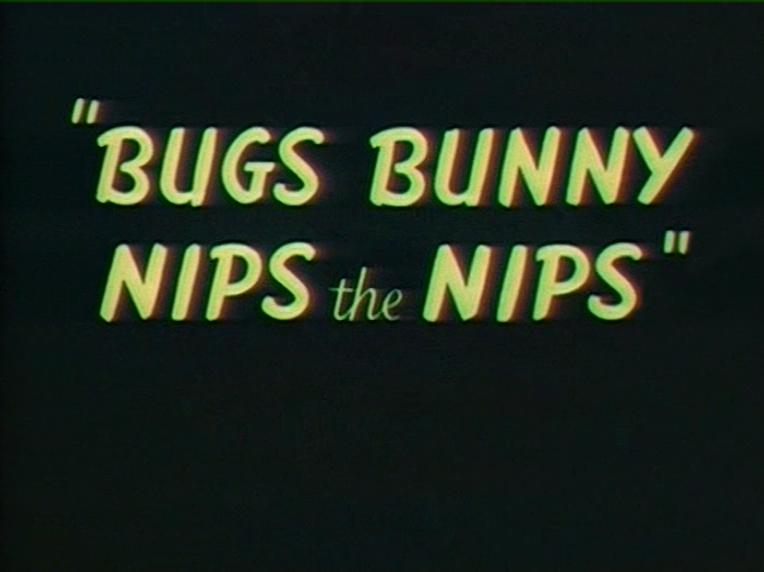 Bugs Bunny Nips the Nips