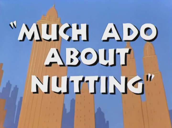 Much Ado About Nutting