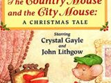 The Country Mouse and the City Mouse: A Christmas Tale