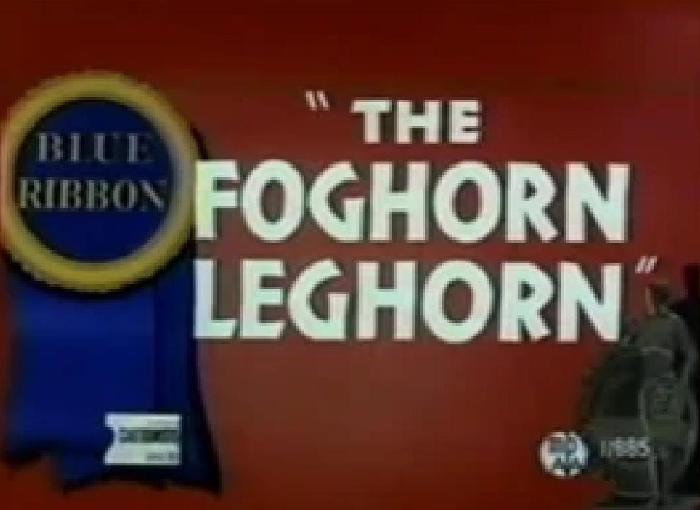 The Foghorn Leghorn