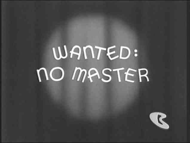 Wanted: No Master