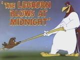 The Leghorn Blows at Midnight