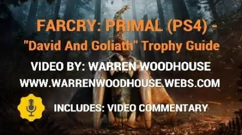 "FARCRY_PRIMAL_(PS4)_-_""David_And_Goliath""_Trophy_Guide"
