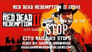 RED DEAD REDEMPTION II (PS4) - Where To Find All Of The City Railway Stops