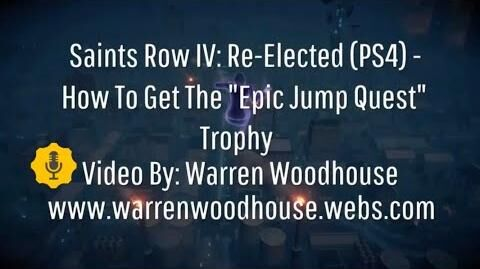 "SAINTS_ROW_IV_RE-ELECTED_(PS4)_-_How_To_Get_The_""Epic_Jump_Quest""_Trophy"