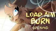 Load Aim Burn Opening (Animation)