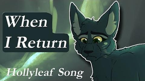 """When I Return"" ♪ ORIGINAL HOLLYLEAF Warrior Cats"