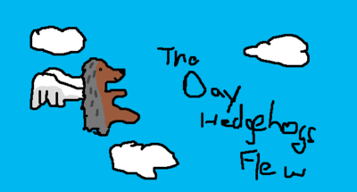 The Day Hedgehogs Flew.png