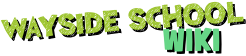 Wayside School Wikia