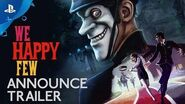 We Happy Few – Announce Trailer - PS4