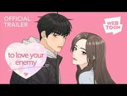 To Love Your Enemy (Official Trailer) - WEBTOON
