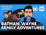Batman- Wayne Family Adventures (Animated Episode) - WEBTOON