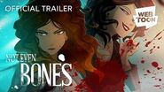 Not Even Bones (Official Trailer) WEBTOON