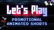Official Teaser Let's Play, Promotional Animated Shorts!