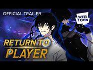 Return to Player (Official Trailer) - WEBTOON