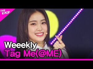 Weeekly, Tag Me(@ME) (위클리, Tag Me(@ME)) -THE SHOW 200721-