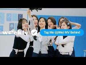 Weeekly(위클리) - Tag Me (@Me) MV Behind