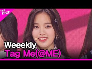 Weeekly, Tag Me(@ME) (위클리, Tag Me(@ME)) -THE SHOW 200714-