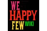 We Happy Few Wiki