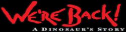 We're Back A Dinosaur's Story Wiki