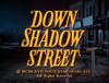 Down Shadow Street.png