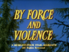 By Force and Violence.png